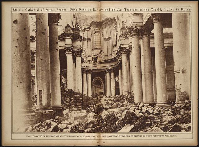 Stately Cathedral of Arras, France, Once Rich in Beauty and an Art Treasure of the World, Today in Ruins (LOC) | Flickr - Photo Sharing!