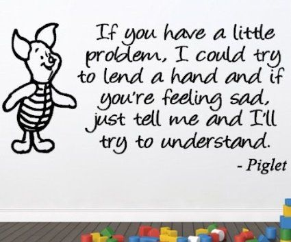 Winnie the Pooh Piglet If You Have a Little Problem Baby Nursery Children's Bedroom Kids Room Playroom Quote Wall Sticker Wall Decal Wall Art Vinyl Wall Mural - Regular Size (Large size also available)