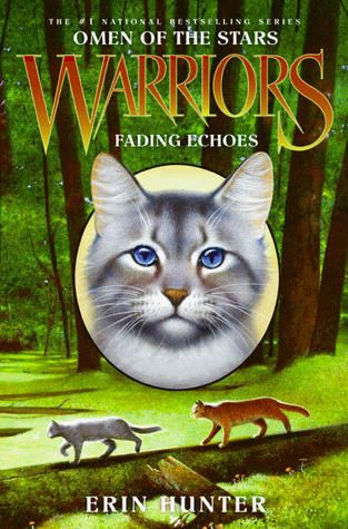 Fading Echoes (Warriors: Omen of the Stars #2) by Erin Hunter AR BL: 4.4 - AR Pts: 9.0