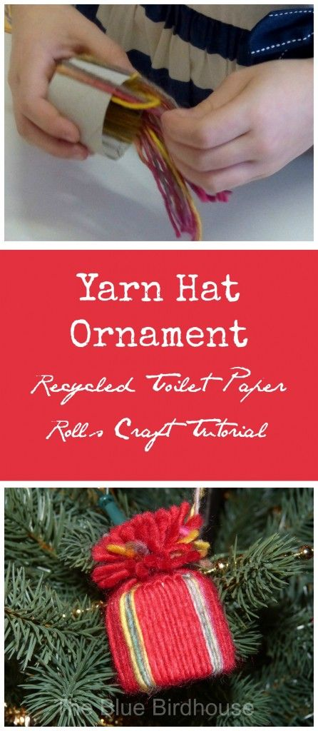 Yarn Hat Ornament    Recycled Toilet Paper Rolls Craft Tutorial