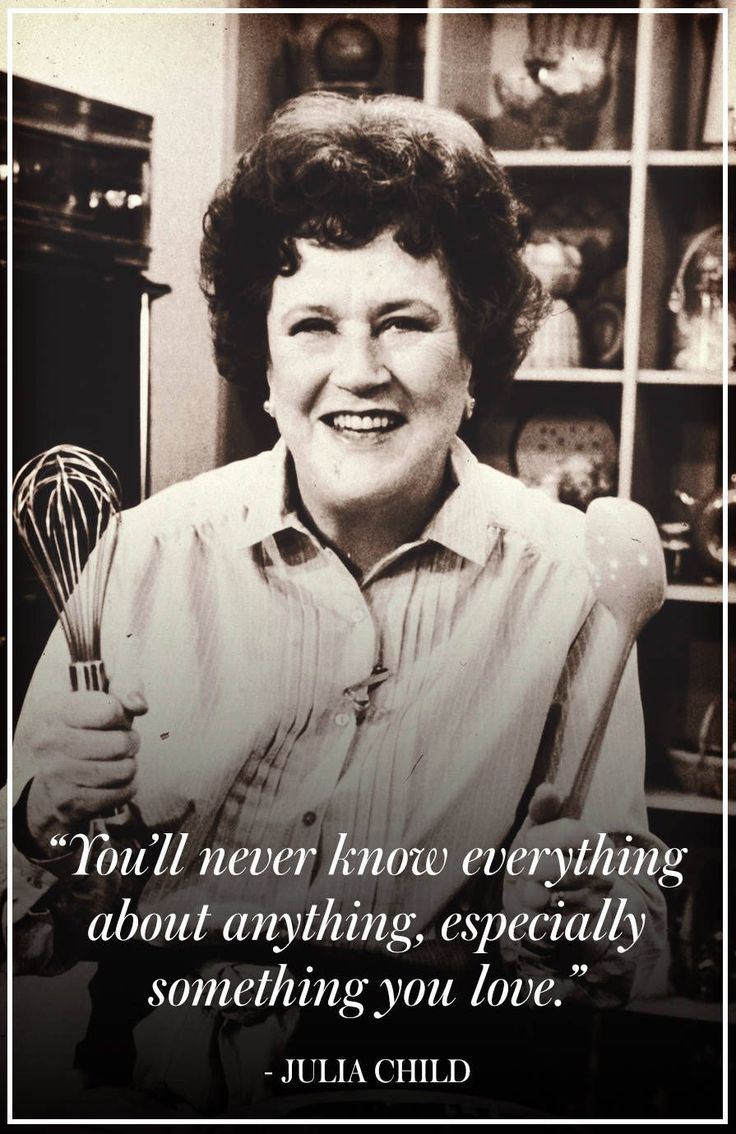 The Best Julia Child Quotes - TownandCountrymag.com