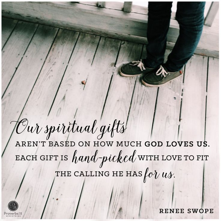 """""""Our spiritual gifts aren't based on how much God loves us. Each gift is hand-picked with love to fit the calling He has for us."""" - Renee Swope    Click to read the rest of today's P31 radio show ---> http://proverbs31.org/?p=3377"""