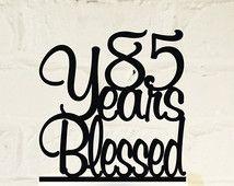 85th Birthday Cake Topper - 85 Years Blessed Loved Custom