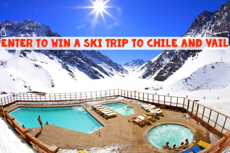 Win an Incredible $47,000 Ski Vacation for Two to Chile and Vail, Colorado!! Click the link/photo enter!