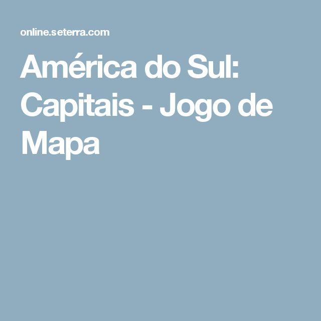 América do Sul: Capitais - Jogo de Mapa