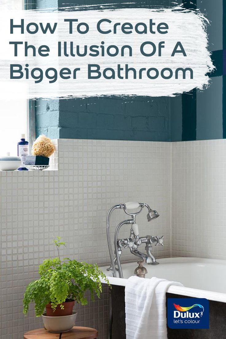 How to create the illusion of a bigger bathroom.