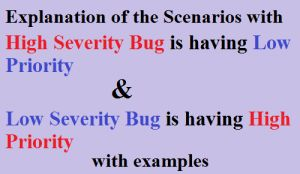 <b>High Severity with Low Priority & Low Severity with High Priority</b>