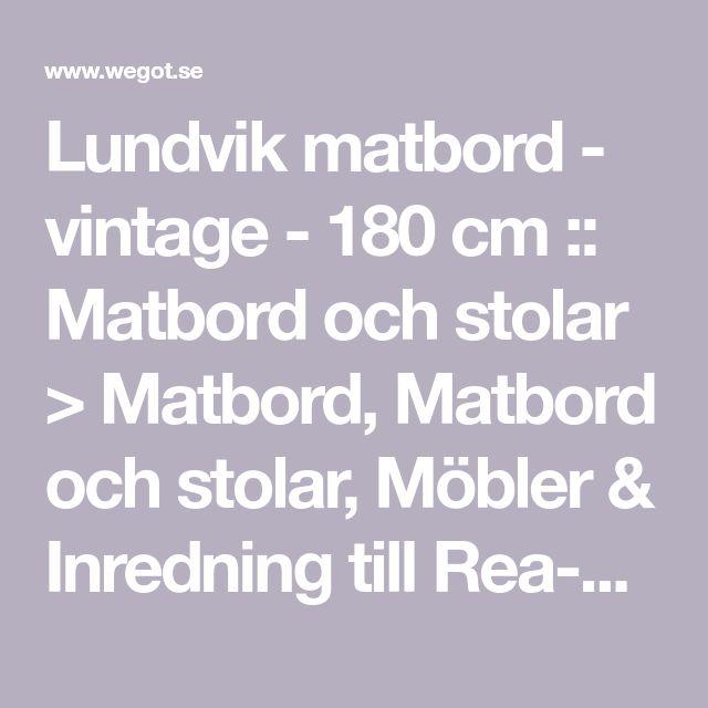 Lundvik matbord - vintage - 180 cm :: Matbord och stolar > Matbord, Matbord och stolar, Möbler & Inredning till Rea-pris, Möbler & Inredning till Rea-pris > Matbord och stolar till Rea-pris