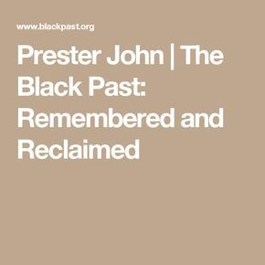 Prester John  | The Black Past: Remembered and Reclaimed
