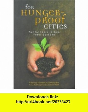 For Hunger-Proof Cities Sustainable Urban Food Systems (9780889368828) Mustafa Koc, Rod MacRae, Jennifer Welsh, Luc J. A. Mougeot , ISBN-10: 0889368821  , ISBN-13: 978-0889368828 ,  , tutorials , pdf , ebook , torrent , downloads , rapidshare , filesonic , hotfile , megaupload , fileserve
