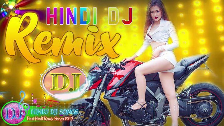 Hindi Dj Remix Song 2019 Latest Bollywood Remix Songs