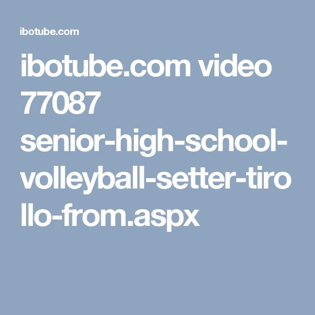 ibotube.com video 77087 senior-high-school-volleyball-setter-tirollo-from.aspx