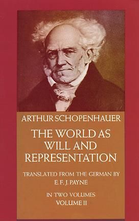 The World as Will and Representation, 2 of 2  by Arthur Schopenhauer, E.F.J. Payne (Translator)