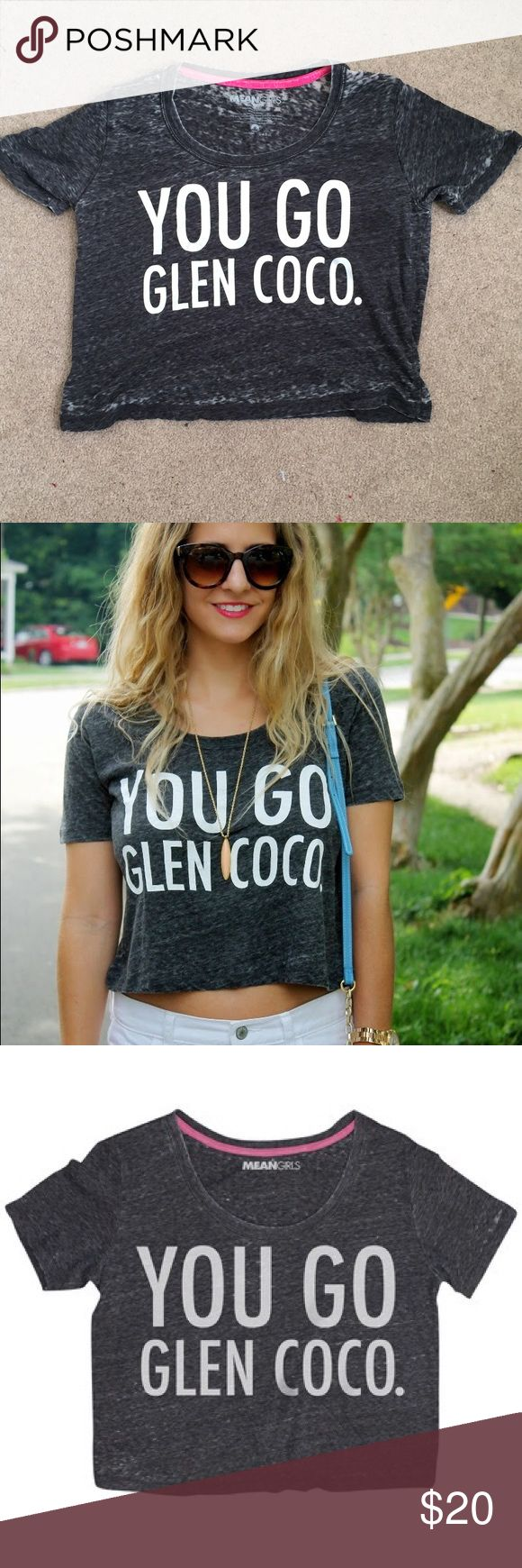 You Go Glen Coco! Crop Top Shirt You Go Glen Coco! Mean Girl crop top shirt. Gently worn and in good condition. Make me an offer! Target Tops Crop Tops
