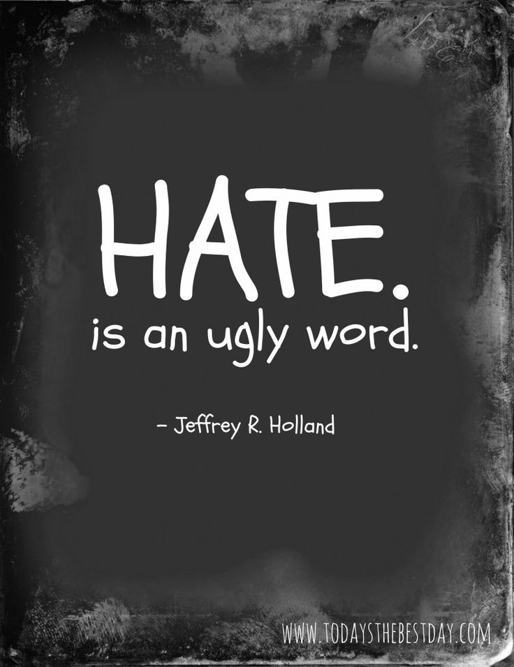 Hate is an ugly word. LDS General Conference 2014 Quotes