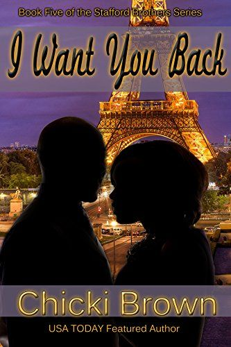 I Want You Back: Book Five in the Stafford Brothers series by Karen…