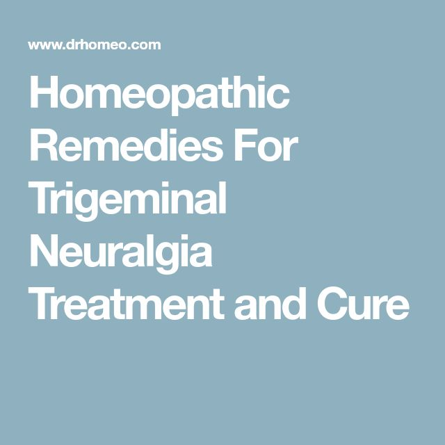 Homeopathic Remedies For Trigeminal Neuralgia Treatment and Cure