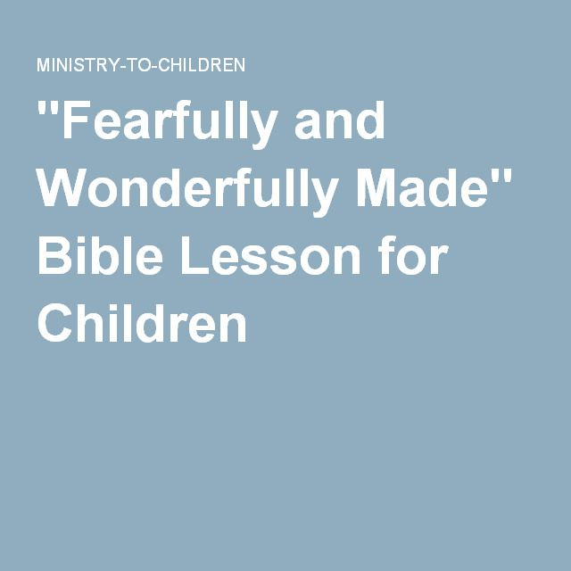 """""""Fearfully and Wonderfully Made"""" Bible Lesson for Children"""