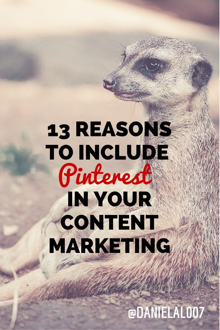 13 reasons to include Pinterest in your #contentmarketing