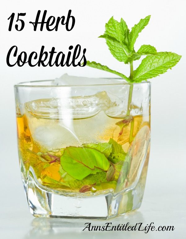 15 Herb Cocktails - Fresh herbs add beauty, interest and flavor, enhancing the drink experience. Here are 15 herb cocktails for you to enjoy.   http://www.annsentitledlife.com/wine-and-liquor/15-herb-cocktails/