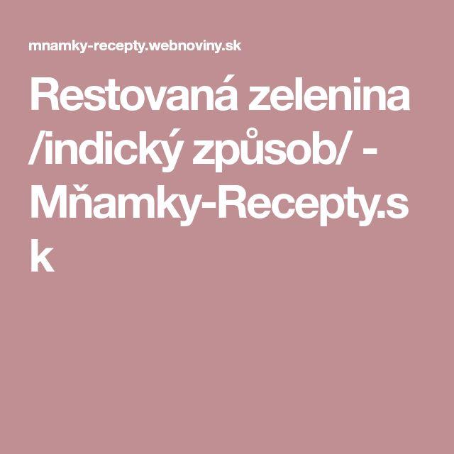 Restovaná zelenina /indický způsob/ - Mňamky-Recepty.sk
