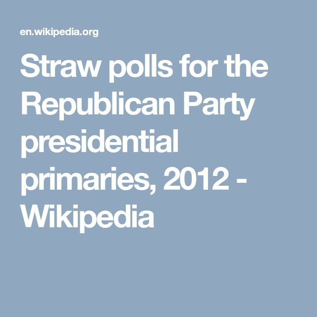 Straw polls for the Republican Party presidential primaries, 2012 - Wikipedia