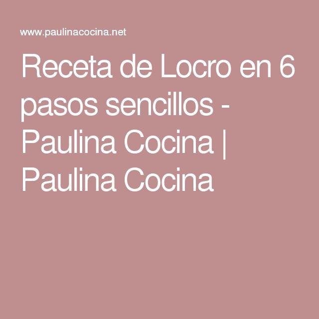 Receta de Locro en 6 pasos sencillos - Paulina Cocina | Paulina Cocina
