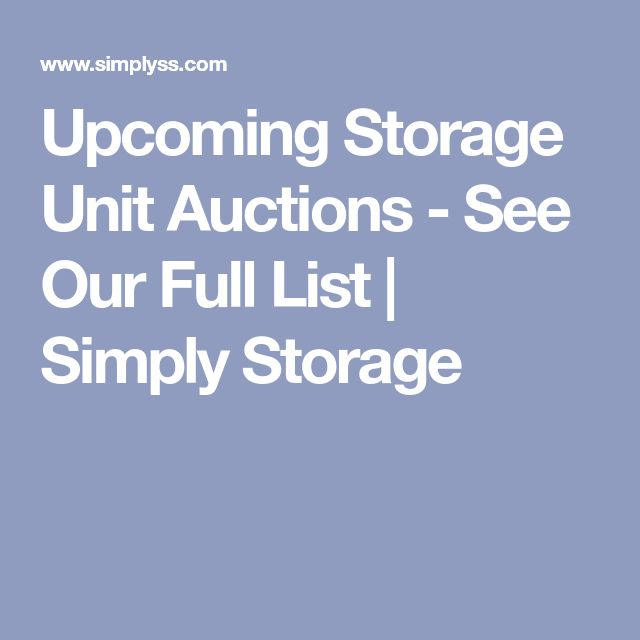 Upcoming Storage Unit Auctions - See Our Full List | Simply Storage