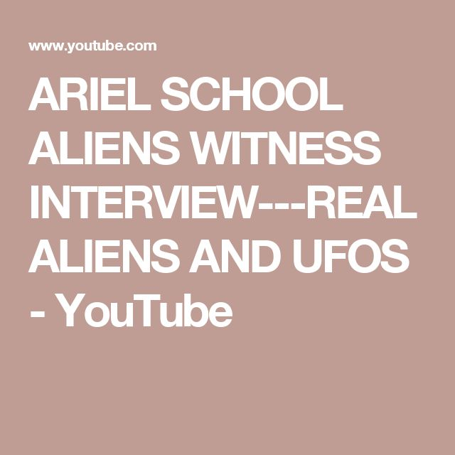 ARIEL SCHOOL ALIENS WITNESS INTERVIEW---REAL ALIENS AND UFOS - YouTube