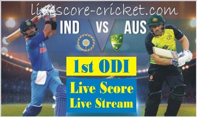 India Vs Australia 1st Odi Live Score Live Streaming Match Prediction Squads Live Cricket Streaming Cricket Streaming Streaming