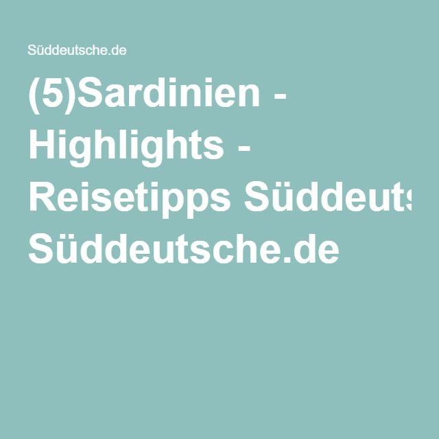 (5)Sardinien - Highlights - Reisetipps Süddeutsche.de