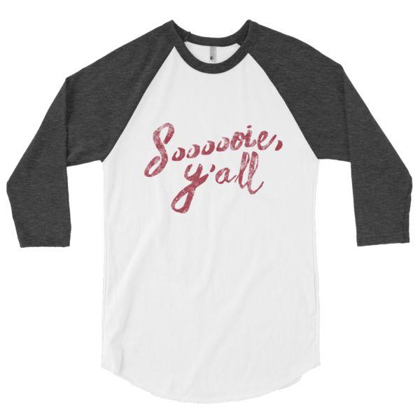 Soooooie, Y'all - 3/4 Sleeve Raglan T-Shirt