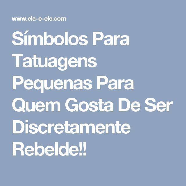 Símbolos Para Tatuagens Pequenas Para Quem Gosta De Ser Discretamente Rebelde!!