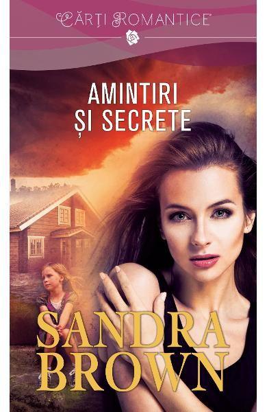 Amintiri si secrete - Sandra Brown