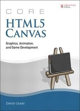 Core Html5 Canvas: Graphics Animation And Game Development PDF