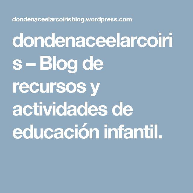 dondenaceelarcoiris – Blog de recursos y actividades de educación infantil.