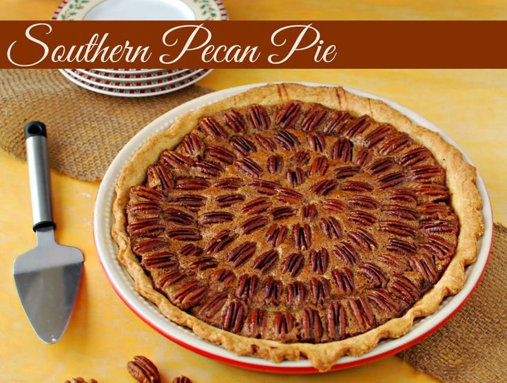 Southern Pecan Pie and crust recipe using butter instead of shortening ...