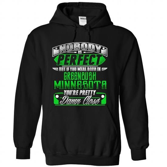 Born in GREENBUSH-MINNESOTA P02 - #gift card #love gift. PRICE CUT  => https://www.sunfrog.com/States/Born-in-GREENBUSH-2DMINNESOTA-P02-Black-Hoodie.html?60505 only if I could get it in Roseau