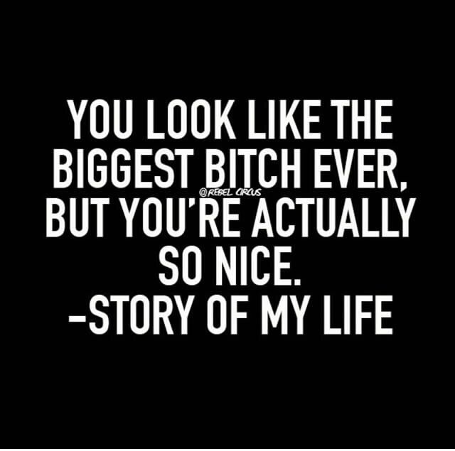 Story of my life | Resting bitchface (RBF)