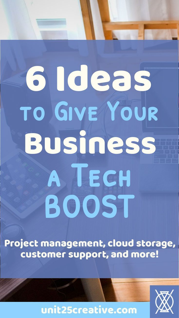 Running a #business means wearing a lot of hats! Sometimes your #startup needs a boost, though, so here are six ways to give your biz a tech boost for success. Woohoo! | business tools, biz tools, to get, ideas, technology, project management, client projects, project process, software, Asana, Trello, Slack, cloud storage, Google Analytics, #biztip, business insights, customer support, tips, tricks, how to, customer care, client satisfaction, business budget via @unit25creative