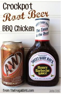 Crockpot Root Beer Chicken What You'll Need: 4 – 5 Boneless Skinless Chicken Breasts thawed 18 oz. Sweet Baby Ray's Honey Barbecue Sauce 1/2 Can of Root Beer {approx. 6 oz.} 1/8 Tsp. Salt 1/8 Tsp. Pepper Crockpot.