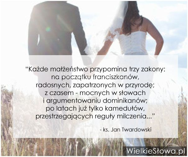 Każde małżeństwo przypomina trzy zakony...