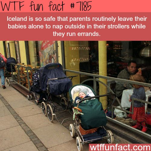 Icelandic parents leave their babies to nap outside…- WTF Fun Fact