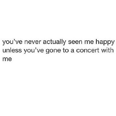 That's probably true...my face has hurt from smiling after every concert I've gone to. (A staggering 3)