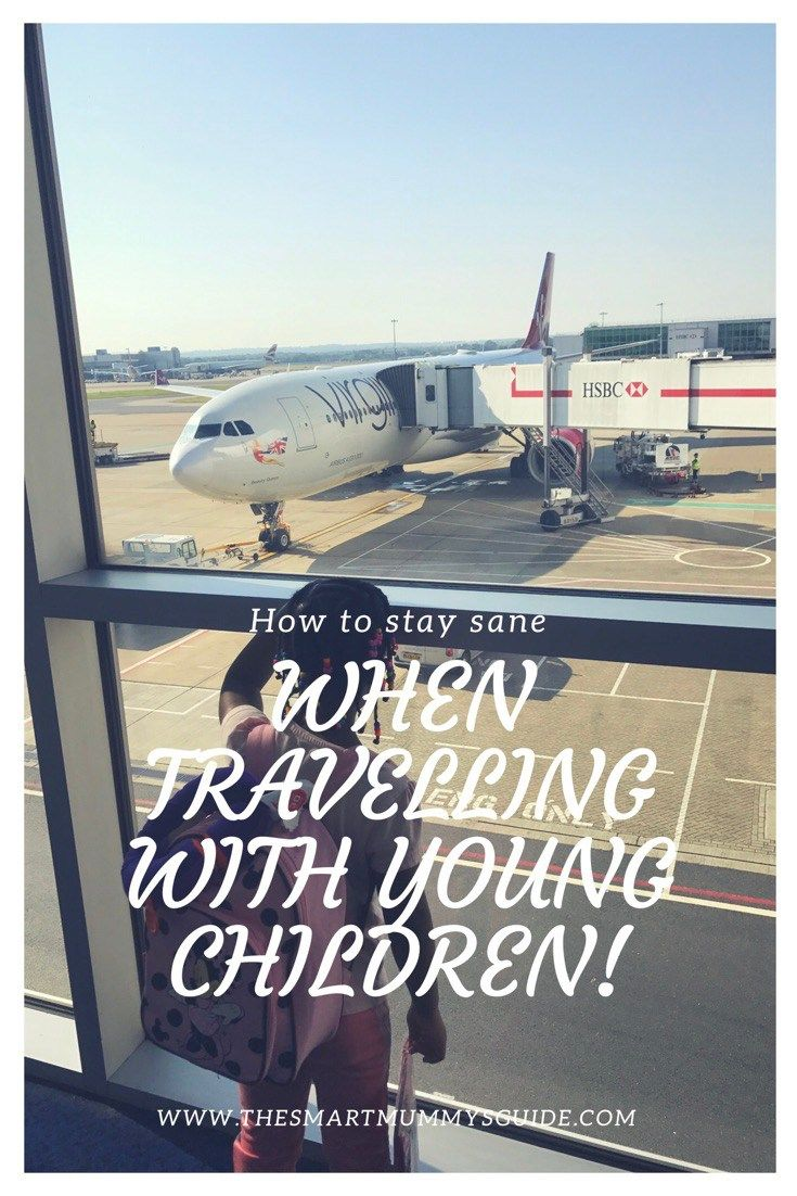 How To Stay Sane When Travelling With Young Children!