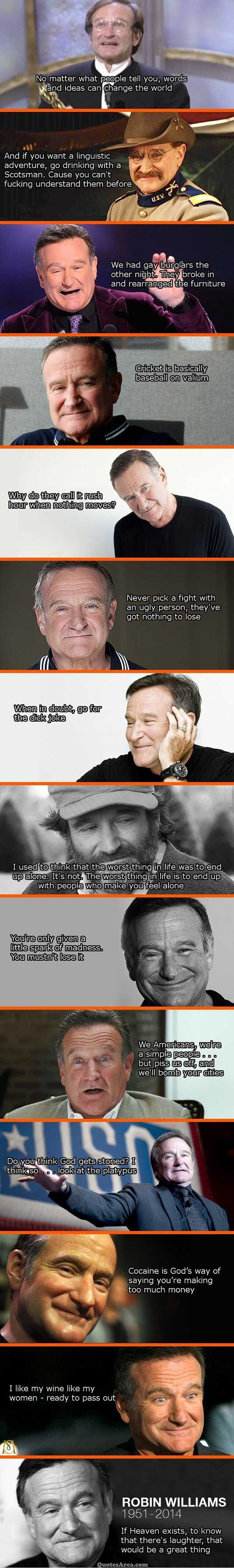 Some of the things he said on his own, and some were in his scripts. :: Robin Williams 1951 – 2014 #funny #humor #quotes