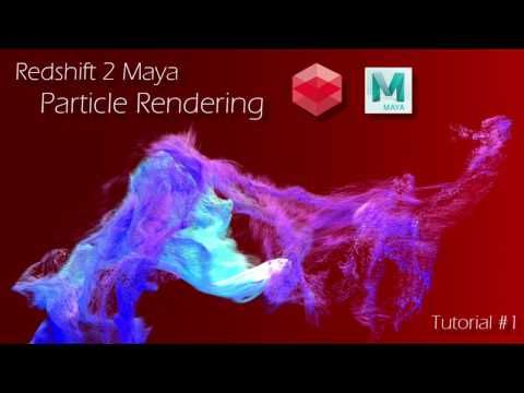 Redshift 2 Maya - Tutorial #1 -  Particle Rendering - YouTube