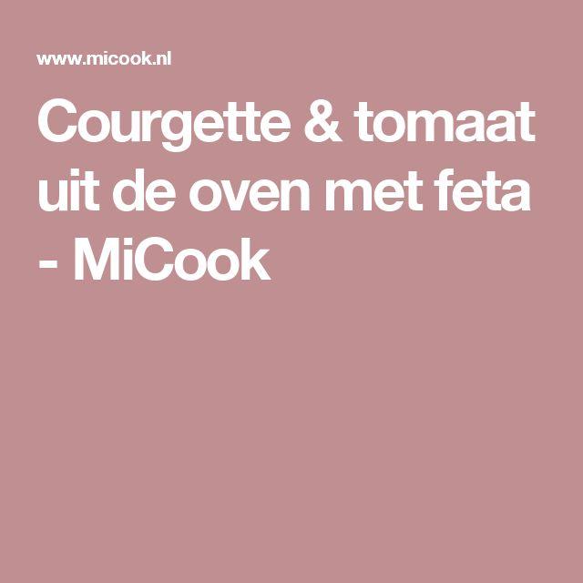 Courgette & tomaat uit de oven met feta - MiCook