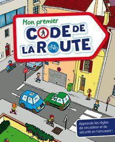 Mon premier code de la route de Sophie Fournier, illustré par Frédéric Tessier Gamma jeunesse