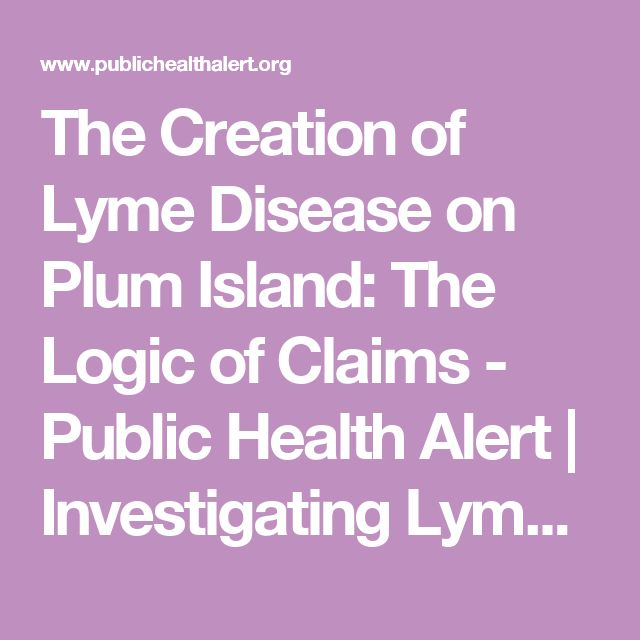 The Creation of Lyme Disease on Plum Island: The Logic of Claims - Public Health Alert |  Investigating Lyme Disease and Chronic Illness